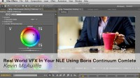 Real World VFX In Your NLE Using Boris Continuum Complete