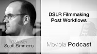 DSLR Filmmaking Post Workflows