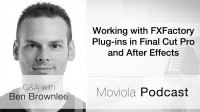 Podcast_WorkingwithFXFactoryPluginsinFinalCutProandAfterEffects