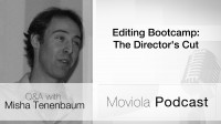 Editing Bootcamp: The Directors Cut