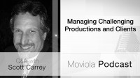 Managing Challenging Production and Clients