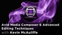 Avid Media Composer 6 Advanced Editing Techniques