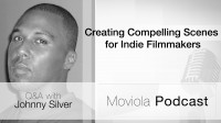 Creating Compelling Scenes For Indie Filmmakers