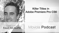 Killer Titles In Adobe Premiere Pro CS6