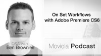 On Set Tapeless Workflows With Adobe Premiere Pro CS6