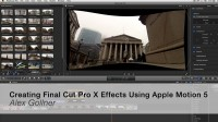 Creating Final Cut Pro X Effects Using Apple Motion 5