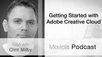 Getting Started with Adobe Creative Cloud: Clint Milby Q&A