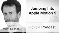 Jumping Into Apple Motion 5: Mark Spencer Q&A