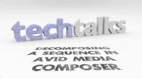 TechTalk_003_DecomposingASequenceInAvidMediaComposer