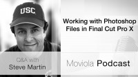Working with Photoshop Files in FCP X: Steve Martin Q&A